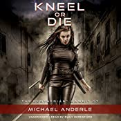 Kneel or Die: The Kurtherian Gambit, Book 7 | Michael Anderle