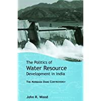The Politics of Water Resource Development in India: The Case of Narmada