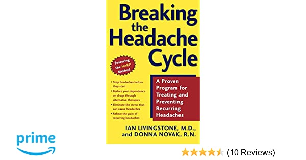 Breaking the Headache Cycle: 9780805072211: Medicine & Health