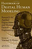 img - for Handbook of Digital Human Modeling: Research for Applied Ergonomics and Human Factors Engineering (Human Factors and Ergonomics) book / textbook / text book