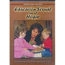 Educacion Sexual En El Hogar Indispensable Para La Felicidad y Seguridad de sus hijos