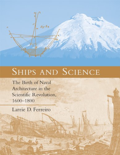 Ships and Science: The Birth of Naval Architecture in the Scientific Revolution, 1600-1800 (Transformations: Studies in the History of Science and Technology)