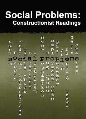 Social Problems: Constructionist Readings (Chicago Guides to Writing, Editing & Publishing)