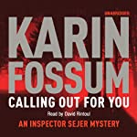 Calling Out for You   Karin Fossum
