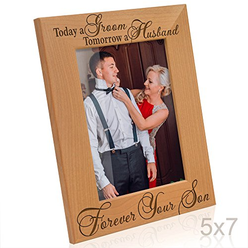 Kate Posh - Today a Groom, Tomorrow a Husband, Forever your Son Picture Frame - Engraved Natural Wood Photo Frame - Mother of the Groom Gifts, Father of the Groom Gifts (5x7-Vertical) (Groom Gift To Bride)