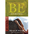 Be Daring (Acts 13-28): Put Your Faith Where the Action Is (The BE Series Commentary)