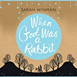 When God Was a Rabbit | Sarah Winman