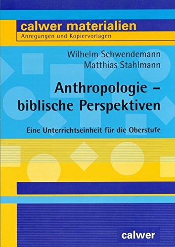 Anthropologie - biblische Perspektiven: Eine Unterrichtseinheit für die Oberstufe (Calwer Materialien) Taschenbuch – 26. Oktober 2006 Wilhelm Schwendemann Matthias Stahlmann 3766839829 Schulbücher