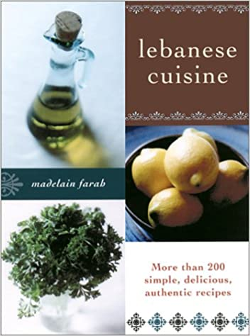 Lebanese cuisine more than 200 simple delicious authentic lebanese cuisine more than 200 simple delicious authentic recipes madelain farah 9781568581798 amazon books forumfinder Images