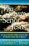 iVen Pronto, Senor Jesus!, Charles C. Ryrie, 0825416388
