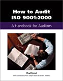 How to Audit ISO 9001 : A Handbook for Auditors, Kymal, Chad, 0971323119