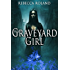 The Graveyard Girl (The Necromancer's Inheritance Book 1)