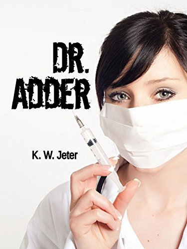 Dr. Adder (The K. W. Jeter Suspense U0026 Thriller Books) By [Jeter,