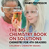 The Big Chemistry Book on Solutions - Chemistry - Best Reviews Guide