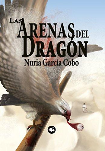 Descargar Libro Las Arenas Del Dragón: Contempla Mi Fuego Nuria García Cobo