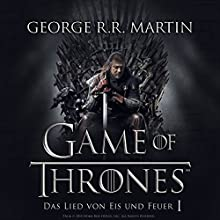 Game of Thrones - Das Lied von Eis und Feuer 1 Audiobook by George R. R. Martin Narrated by Reinhard Kuhnert