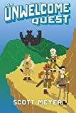 an unwelcome quest by scott meyer - An Unwelcome Quest (Magic 2.0) by Scott Meyer (2015-02-10)