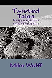 Twisted Tales: Fantasy, Science Fiction and Horror Stories