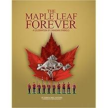 Maple Leaf Forever: A Celebration of Canadian Symbols
