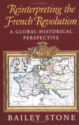 Reinterpreting French Revolution: A Global-Historical Perspective por Bailey Stone