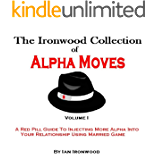 The Ironwood Collection Of Alpha Moves (English Edition)