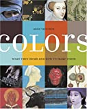 Colors: What They Mean and How to Make Them, Anne Varichon, 0810992922