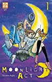 Moonlight Act, Tome 1 (French Edition)
