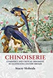 Chinoiserie: Commerce and critical ornament in