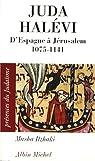 Juda Halévi : D'Espagne à Jérusalem : (1075?-1141) par Itzhaki