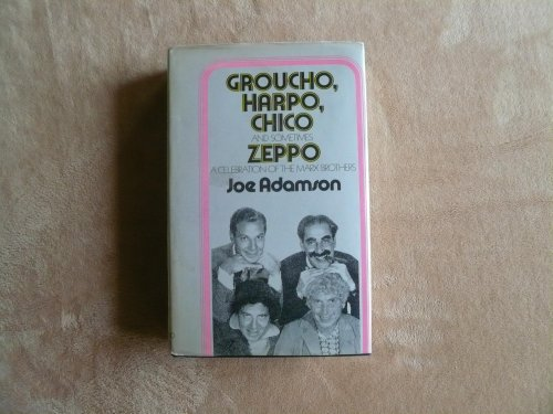 Groucho, Harpo, Chico and Sometimes Zeppo: A History of the Marx Brothers and a Satire on the Rest of the - Chico Mall