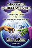 Who's Who in the Cosmic Zoo? Third Edition, Ella LeBain, 1629942065