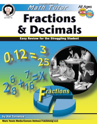 Fractions & Decimals, Grades 4 - 8: Easy Review for the Struggling Student (Math Tutor - Torrance Carson