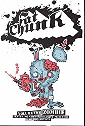 Fat Chunk Volume 2: Zombies (Fat Chunk Gn)