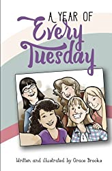 A Year of Every Tuesday (Every Tuesday Club) (Volume 3)