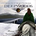 Deepwoods: Deepwoods Saga, Book 1 | Honor Raconteur