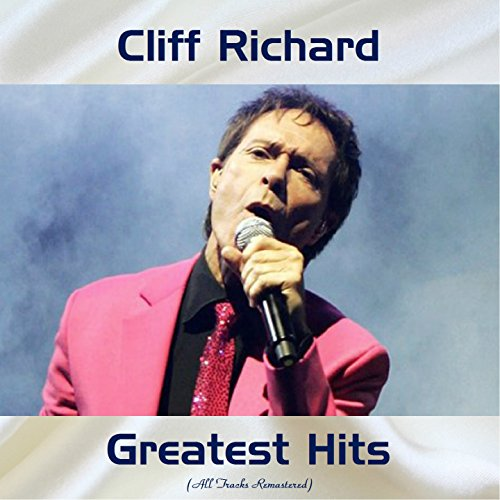 Cliff Richard Greatest Hits (feat. The shadows) [All Tracks Remastered] (The Best Of Cliff Richard And The Shadows)