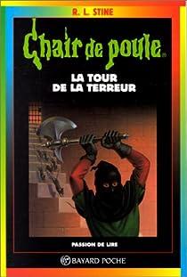 Chair de poule, tome 18 : La tour de la terreur par Stine