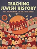 Teaching Jewish History, Julia Phillips Berger and Sue Parker Gerson, 0867051833