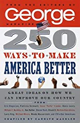250 Ways to Make America Better