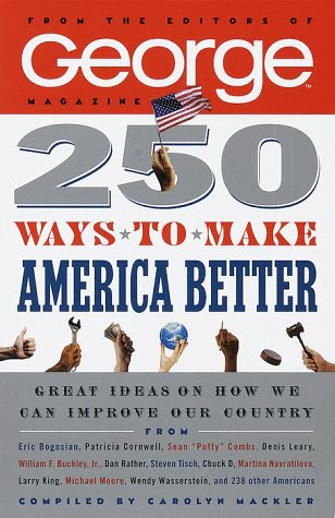 250 Ways to Make America Better