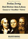 Drei Dichter ihres Lebens: Casanova, Stendhal, Tolstoi