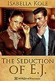 The Seduction of E.J.
