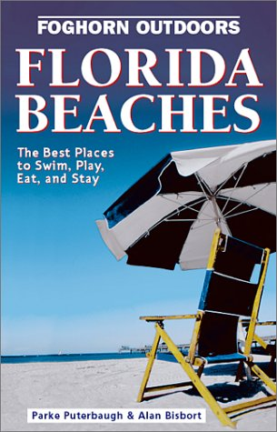 - Foghorn Outdoors Florida Beaches: The Best Places to Swim, Play, Eat, and Stay