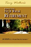 Perfecting Your Walk in Retirement, Tony Walker, 142590887X