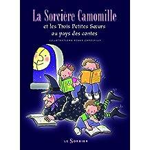 Sorcière Camomille et les trois petites soeurs au pays des contes