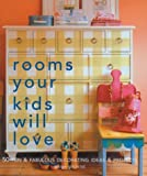 Rooms Your Kids Will Love, Paige Gilchrist, 1579904297