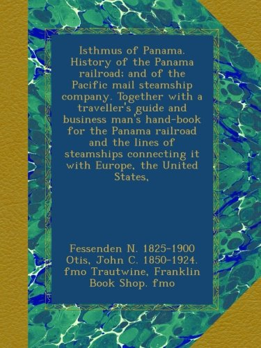 Used, Isthmus of Panama. History of the Panama railroad; for sale  Delivered anywhere in USA