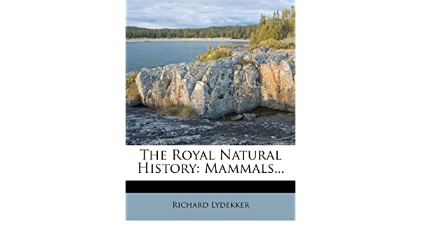 The Royal Natural History, Vol. III (mammals