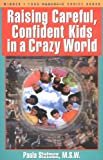Raising Careful, Confident Kids in a Crazy World, Paula Statman, 0964004224