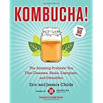 Kombucha!: The Amazing Probiotic Tea that Cleanses, Heals, Energizes, and Detoxifies 4 The complete guide to kombucha— the wildly popular probiotic tea.  Kombucha is lauded worldwide by healers, athletes, yogis, and other health-conscious sou